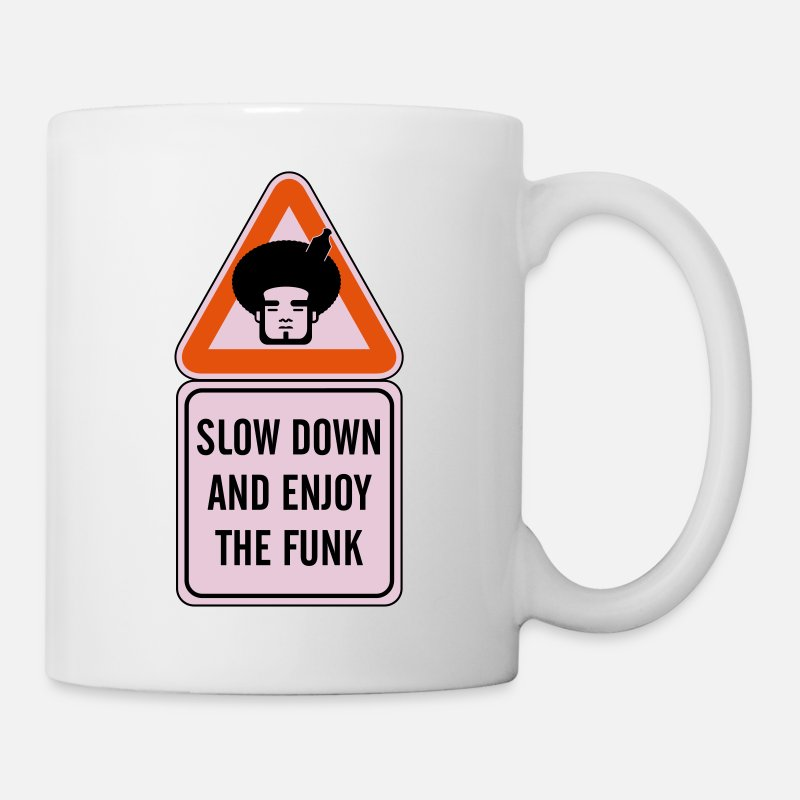 70s Mugs & Drinkware - Slow Down and Enjoy the Funk - Mug white