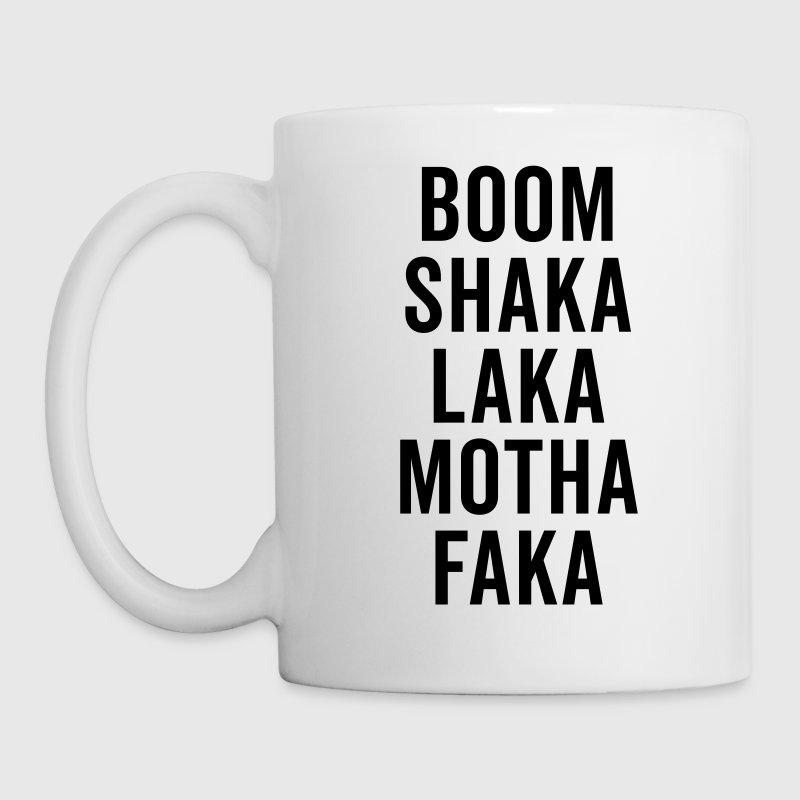 Boom Shaka Laka Funny Quote - Coffee/Tea Mug