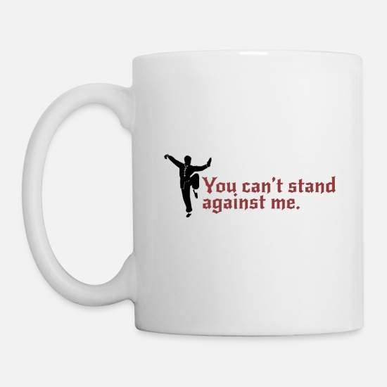 Shaolin Mugs & Drinkware - You can't stand against me - Mug white