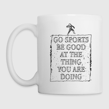 Award Sports Be Good At What You Are Doing Encouraging Tee for Men - Coffee/Tea Mug