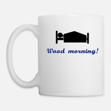 Funny wood morning - Mug