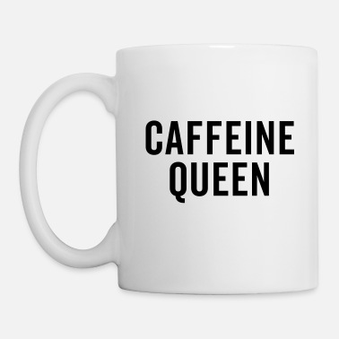 Funny Coffee Quote Caffeine Queen Funny Quote - Mug