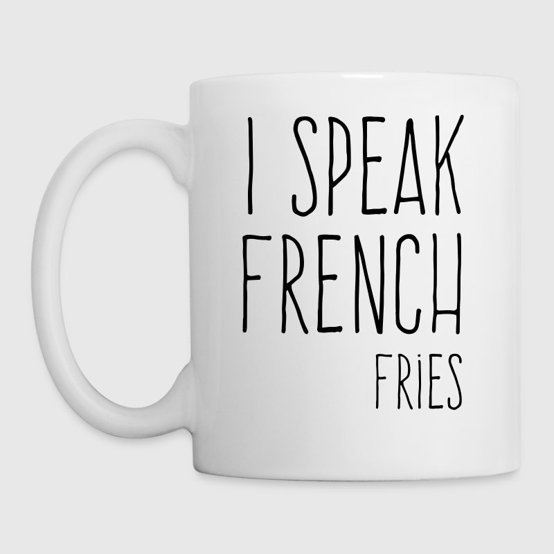 Speak French Fries Funny Quote - Coffee/Tea Mug