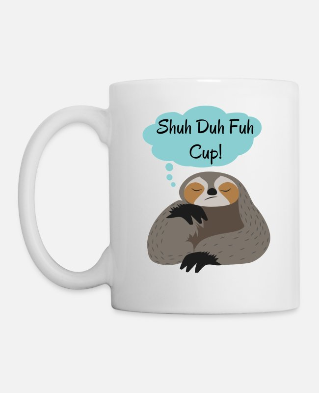 Quote Mugs & Cups - Shuh Duh Fuh Cup Sloth Quote - Mug white