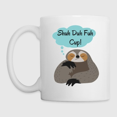 Shuh Duh Fuh Cup Sloth Quote - Coffee/Tea Mug