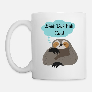 Shuh Duh Fuh Cup Sloth Quote - Tasse