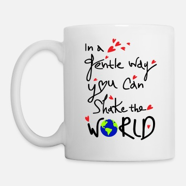 Cool Art you can shake the world - Mug