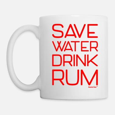 Rum Save Water Drink Rum, Francisco Evans ™ - Mug
