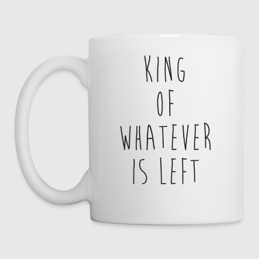 King Of Whatever Is Left Funny Couples - Coffee/Tea Mug