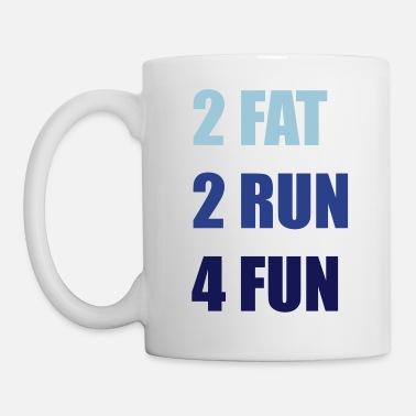 2 Fat 2 Run 4 Fun - Mug