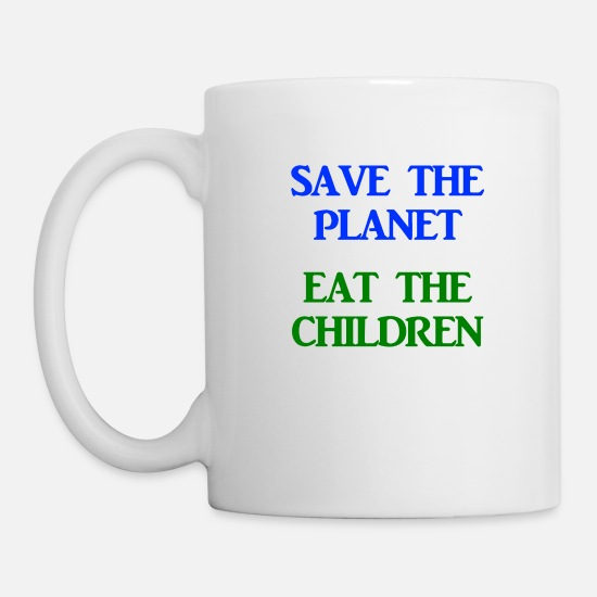 To Mugs & Drinkware - Save The Planet Eat The Children AOC Climate - Mug white