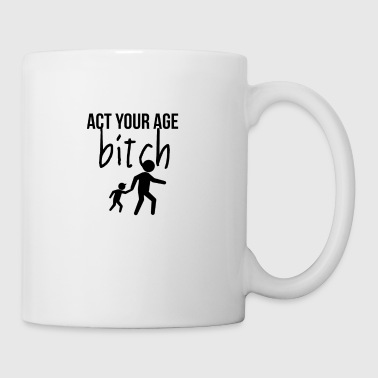 Act your age - Coffee/Tea Mug