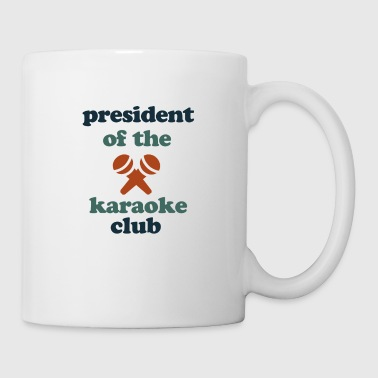 President of the Karaoke Club Tee - Coffee/Tea Mug