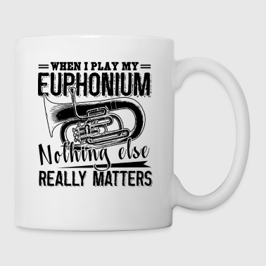 I Play My Euphonium Shirt - Coffee/Tea Mug