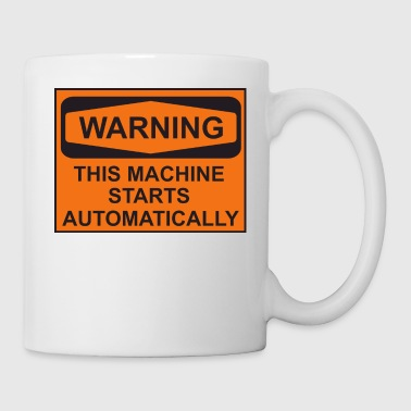 Don't disturb! This machine starts automatically! - Coffee/Tea Mug