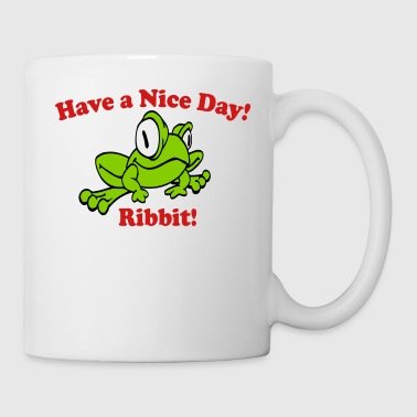 Have a Nice Day! - Coffee/Tea Mug