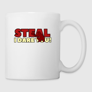 STEAL I DARE YOU - Coffee/Tea Mug