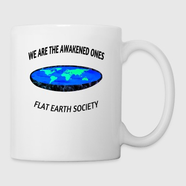 We are the awakened ones flat earth society - Coffee/Tea Mug