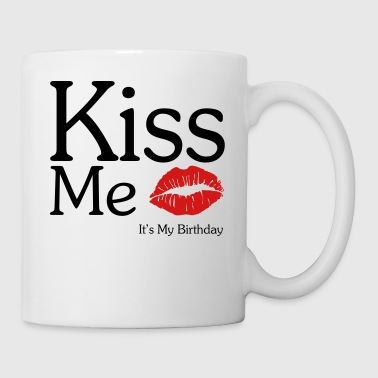 KISS ME - It's My Birthday - Coffee/Tea Mug
