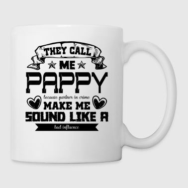 They Call Me Pappy Because Partner In Crime Mug - Coffee/Tea Mug