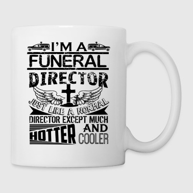 Funeral Director Just Like A Normal Director Mug - Coffee/Tea Mug