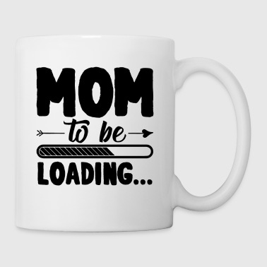 Mom To Be Loading Mug - Coffee/Tea Mug