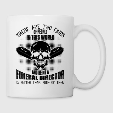 Being A Funeral Director Mug - Coffee/Tea Mug