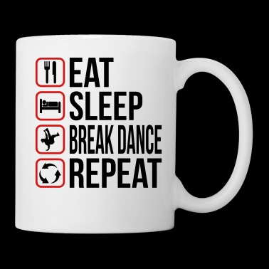 Eat Sleep Break Dance Repeat - Coffee/Tea Mug