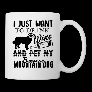 Drink Wine And Pet My Bernese Mountain Dog Mug - Coffee/Tea Mug