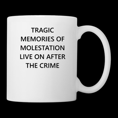 Memories Of Molestation Live On After The Crime - Coffee/Tea Mug