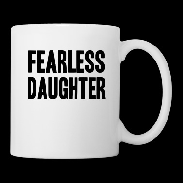Fearless daughter shirt brave gift idea - Coffee/Tea Mug