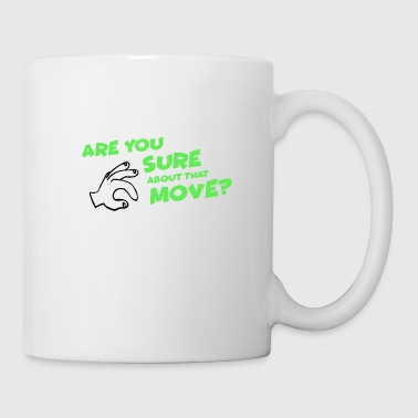 Are You Sure About That Move - Chess Strategy - Coffee/Tea Mug