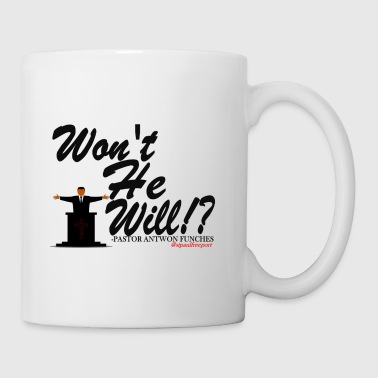 Won t He Will Tee/Pastor Antwon Funches - Coffee/Tea Mug