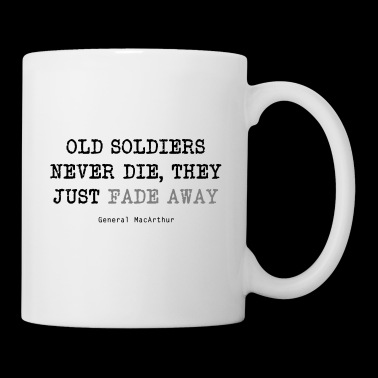 Old Soldiers Never Die - Coffee/Tea Mug