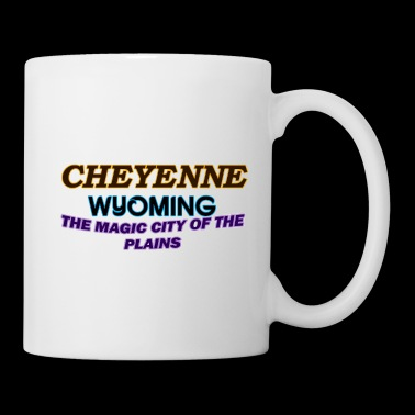 Cheyenne Wyoming Magic City Of The Plains Shirts - Coffee/Tea Mug