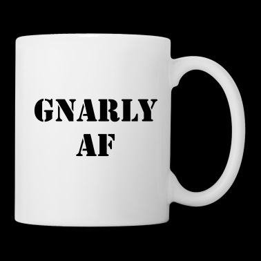 Gnarly af - Coffee/Tea Mug