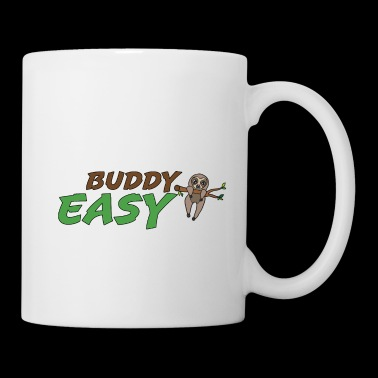 Easy buddy , funny gift idea, sloth - Coffee/Tea Mug