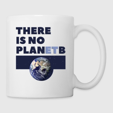 there is no planet B - Coffee/Tea Mug