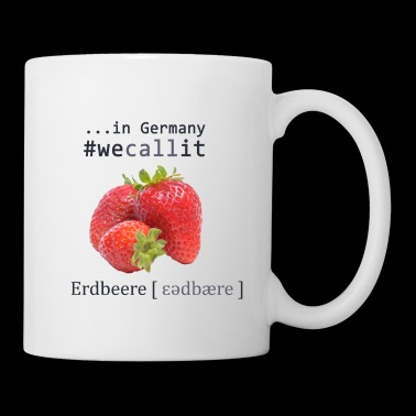 #wecallit in Germany Erdbeere - strawbaerry - Coffee/Tea Mug
