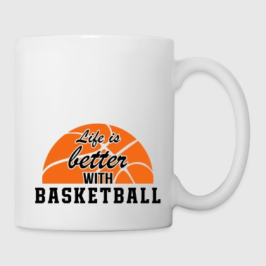 Life Is Better With Basketball - Coffee/Tea Mug