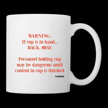 Warning: If Cup Is In Hand... Back Away - Coffee/Tea Mug