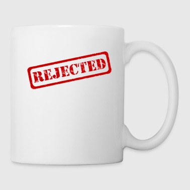 Rejected! - Coffee/Tea Mug