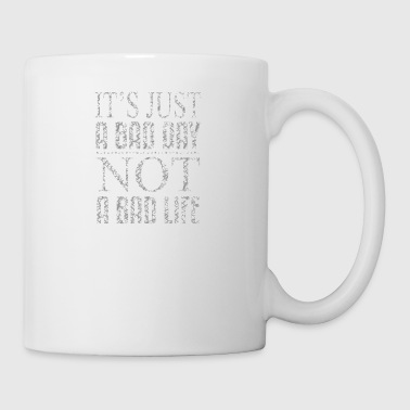 It is just a bad day, Not a bad life - Coffee/Tea Mug