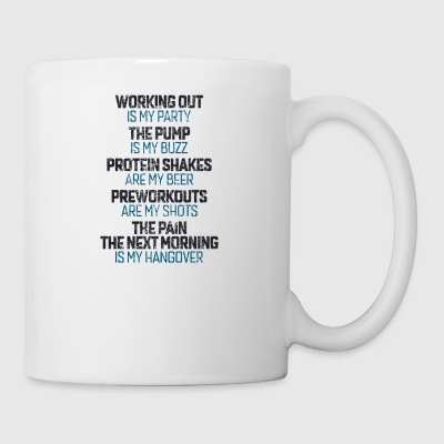 Working Out Is My Party Pump My Buzz Pain Gift - Coffee/Tea Mug