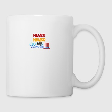 Never say Uncle - Coffee/Tea Mug