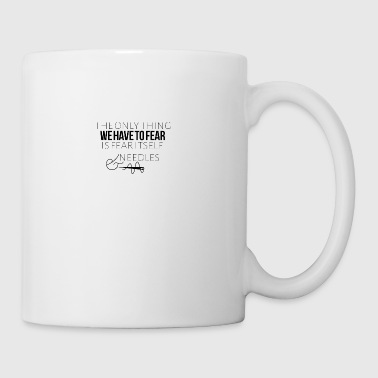 The only thing we have to fear is fear itself - Coffee/Tea Mug
