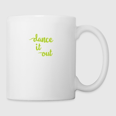 Dance it Out - Coffee/Tea Mug