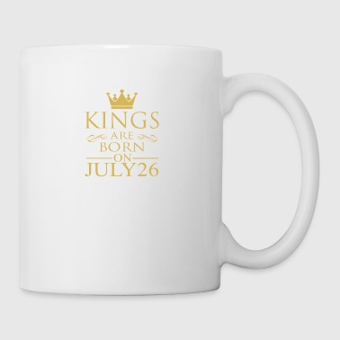 Kings are born on July 26 - Coffee/Tea Mug