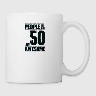 PEOPLE IN AGE 50 ARE AWESOME - Coffee/Tea Mug
