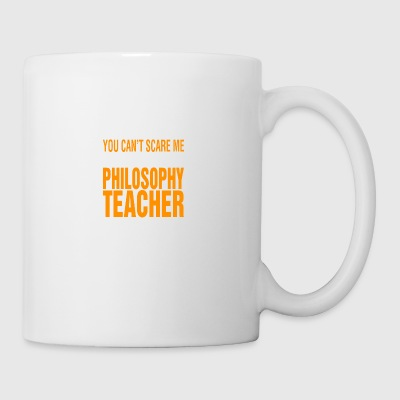 You Cant Scare Me Im Philosophy Teacher Halloween - Coffee/Tea Mug